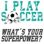 I play Soccer What is your superpower